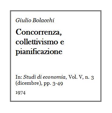 Giulio Bolacchi - Concorrenza, collettivismo e pianificazione