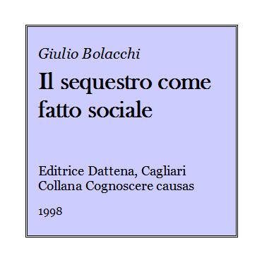 Giulio Bolacchi - Il sequestro come fatto sociale