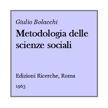 Giulio Bolacchi - Metodologia delle scienze sociali