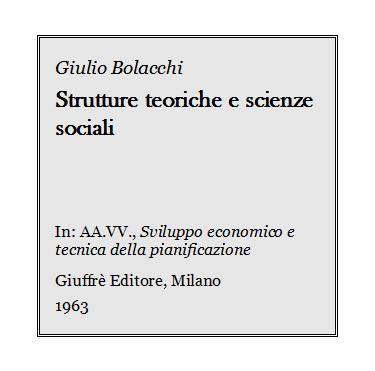Giulio Bolacchi - Strutture teoriche e scienze sociali