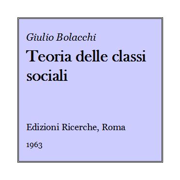 Giulio Bolacchi - Teoria delle classi sociali