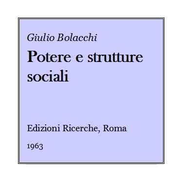 Giulio Bolacchi - Potere e strutture sociali