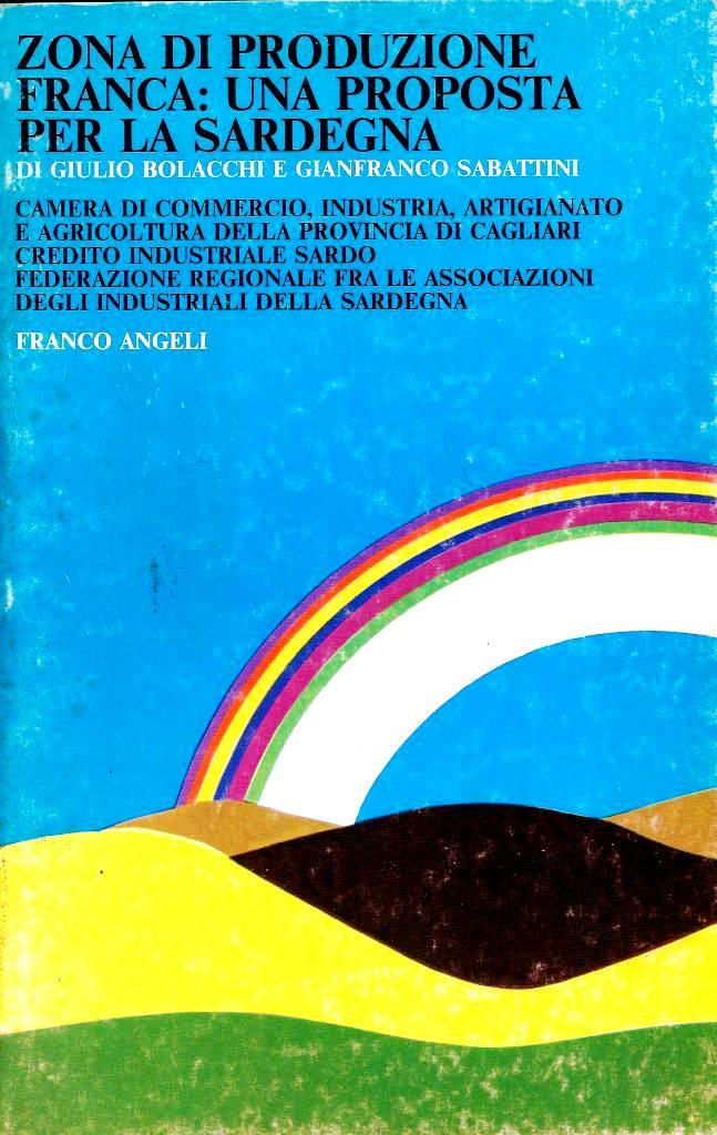 G. Bolacchi, G. Sabattini, Zona di produzione franca: una proposta per la Sardegna, Franco Angeli, Milano, 1984