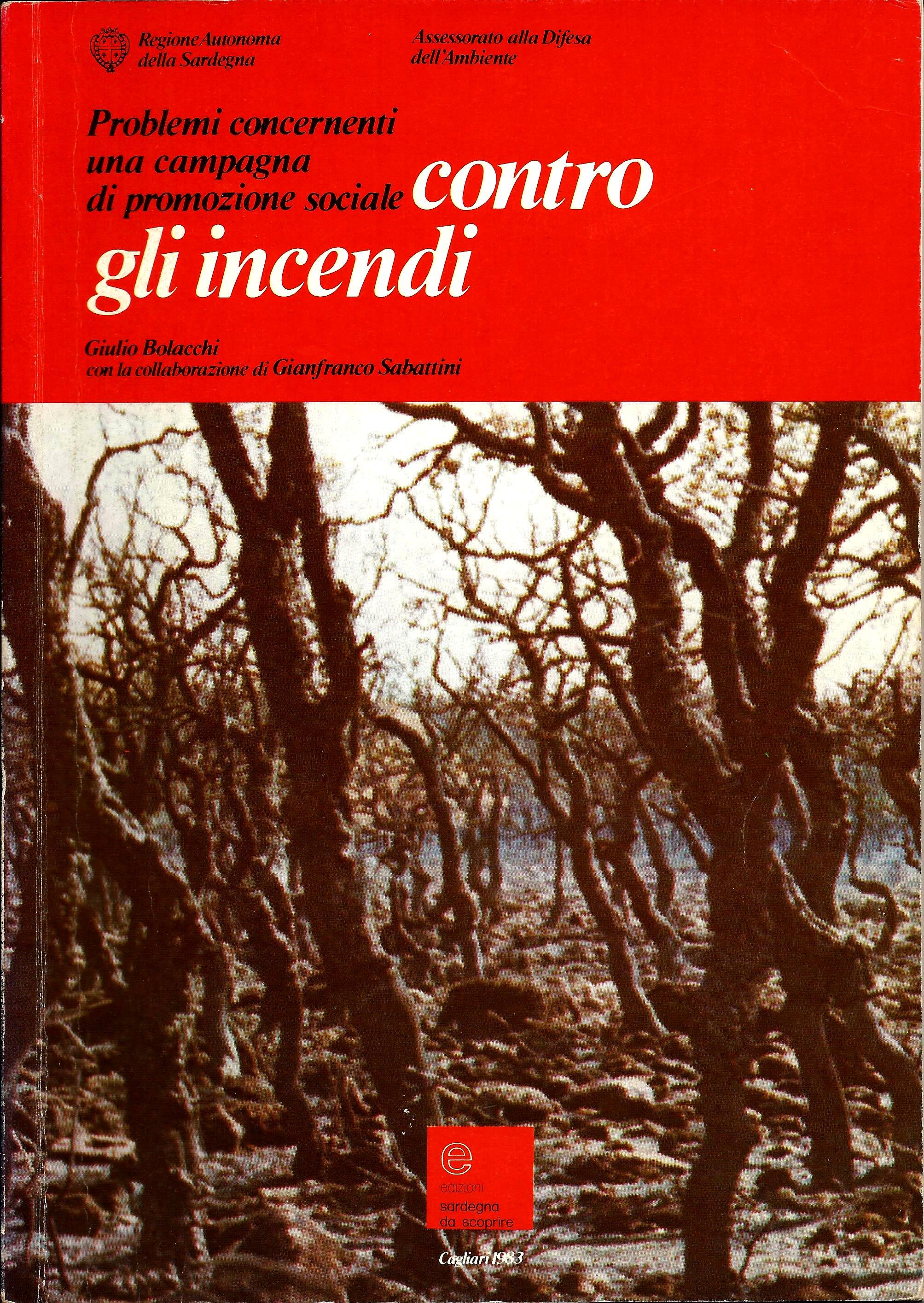 G. Bolacchi, Problemi concernenti una campagna di promozione sociale contro gli incendi, Edizioni Sardegna da scoprire, Cagliari, 1983