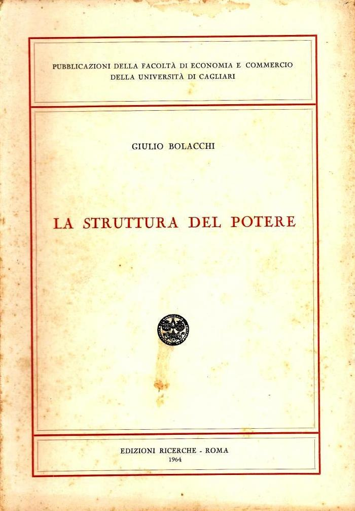 G. Bolacchi, La struttura del potere, Edizioni Ricerche, Roma, 1964
