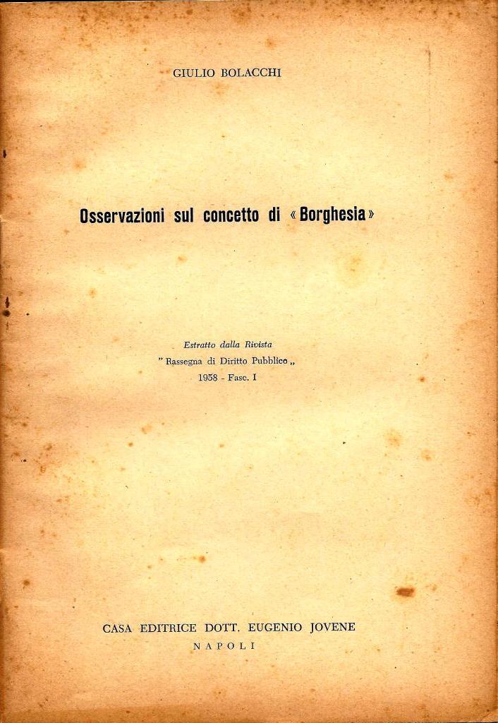 """G. Bolacchi, Osservazioni sul concetto di """"Borghesia"""", """"Rassegna di Diritto Pubblico"""", I, pp. 3-52, 1958"""