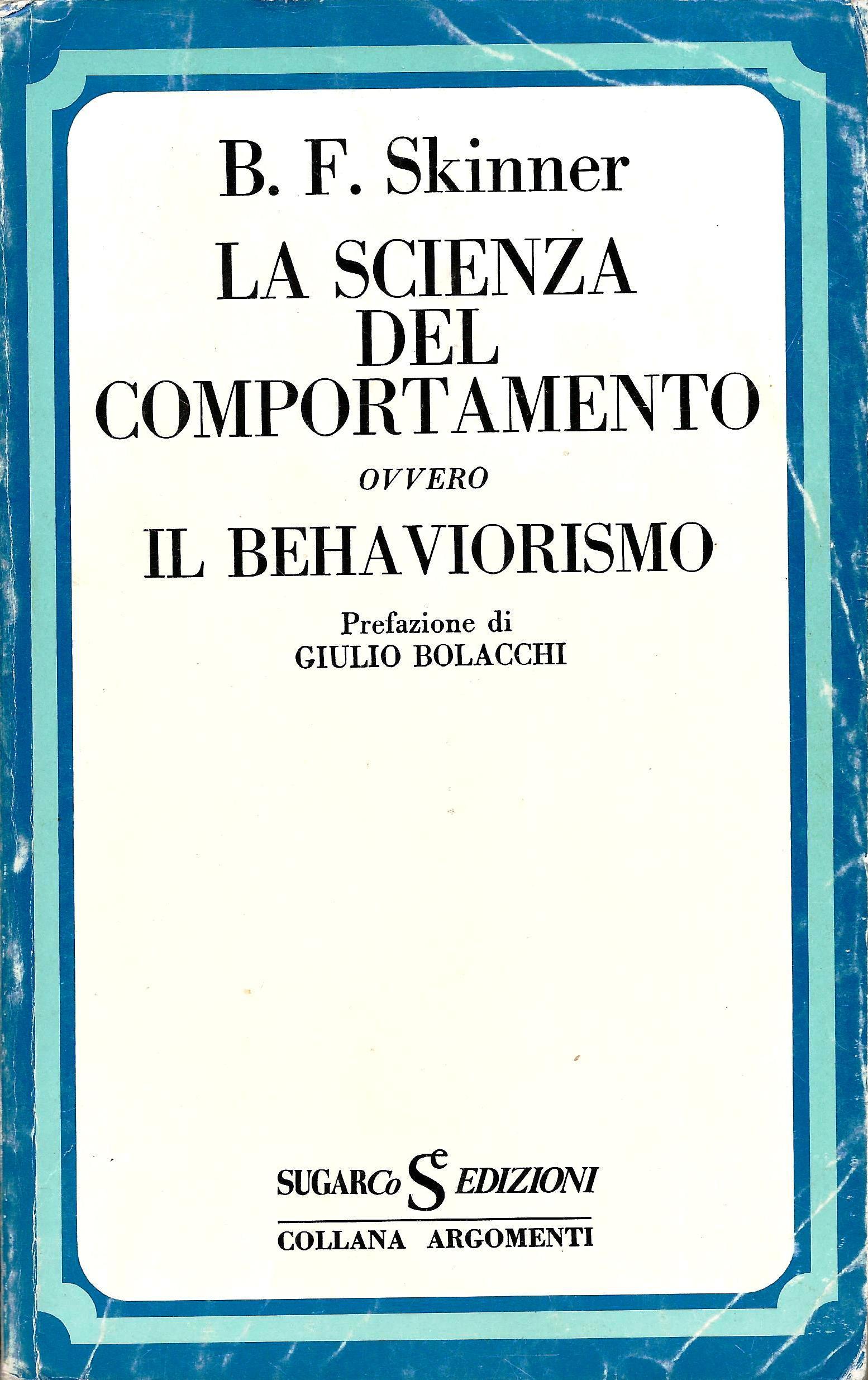 G. Bolacchi, Prefazione a B.F. Skinner, La scienza del comportamento ovvero il Behaviorismo, SugarCo, Milano, 1976