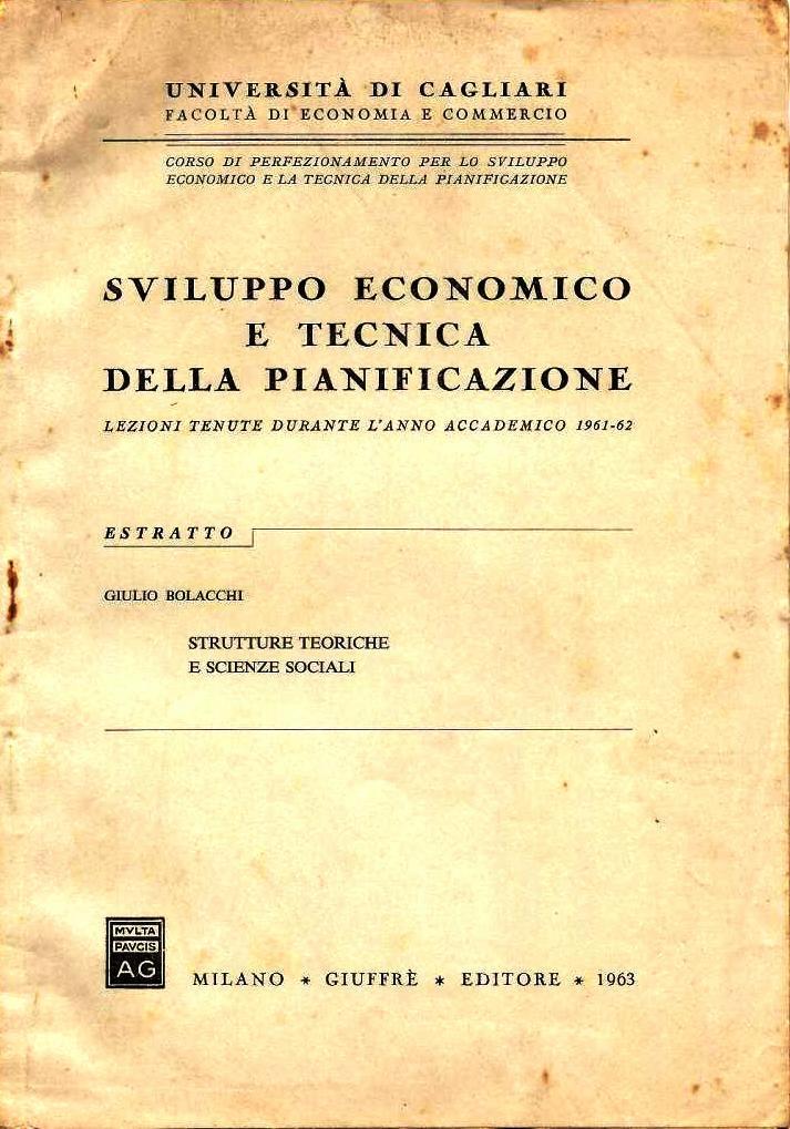 G. Bolacchi, Strutture teoriche e scienze sociali, in: AA.VV, Sviluppo economico e tecnica della pianificazione, Giuffrè, Milano, 1963