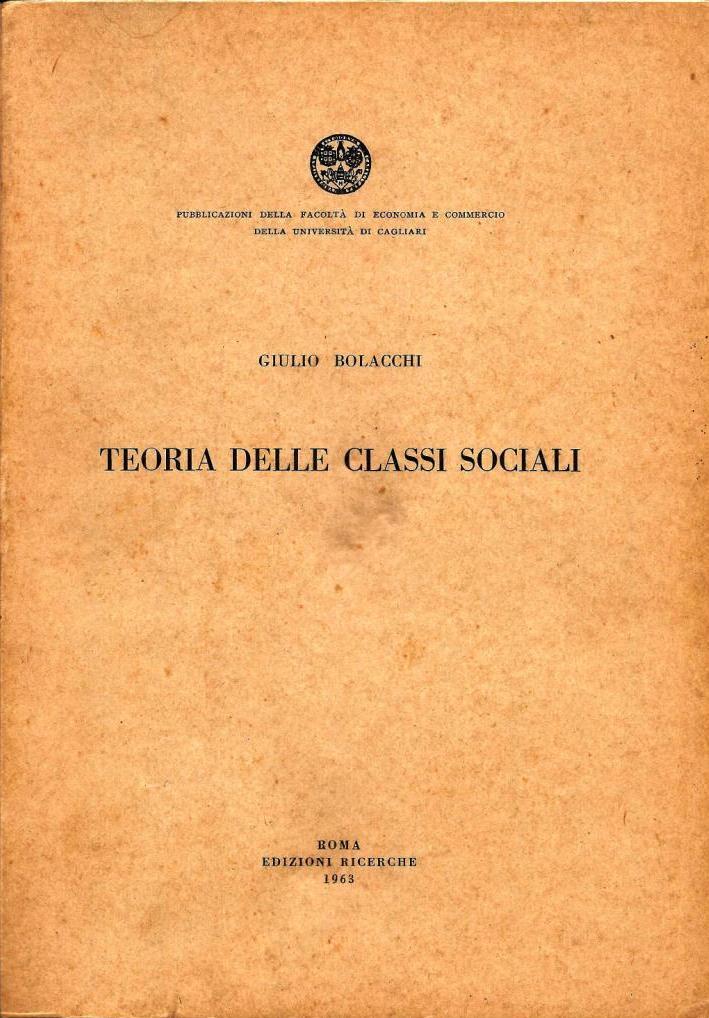 G. Bolacchi, Teoria delle classi sociali, Edizioni Ricerche, Roma, 1963
