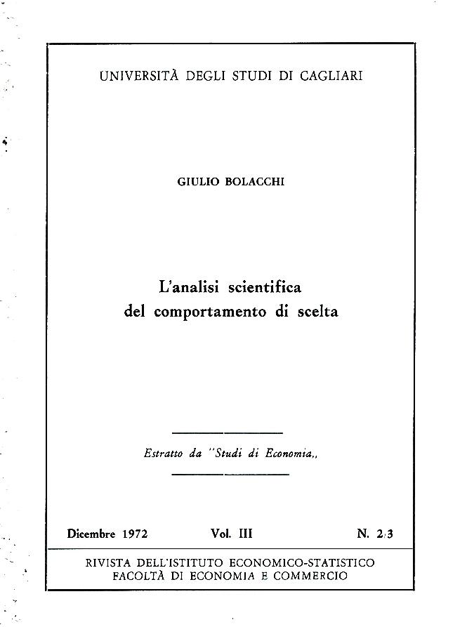 """G. Bolacchi, La analisi scientifica del comportamento di scelta, """"Studi di Economia"""", vol. III, 1972; vol. IV, 1973"""