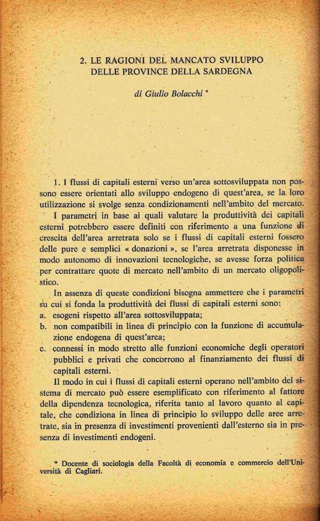 G. Bolacchi, Le ragioni del mancato sviluppo delle province della Sardegna, in: G. Sabattini, Dal sottosviluppo allo sviluppo in Sardegna, Franco Angeli, Milano, 1986