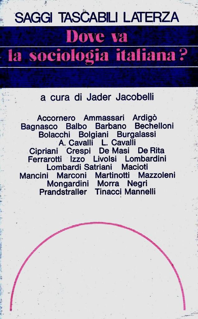 G. Bolacchi, Le scatole vuote della sociologia, in: J. Jacobelli (a cura di), Dove va la sociologia italiana?, Laterza, Bari, 1988