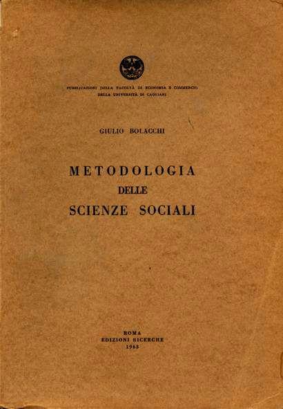 G. Bolacchi, Metodologia delle scienze sociali, Edizioni Ricerche, Roma, 1963